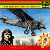 Der erste Flug über den Atlantik - Charles Lindbergh by Kinder Hörspiel