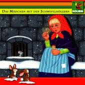 Das Mädchen mit den Schwefelhölzern, Das Feuerzeug by Kinder Hörspiel