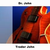 Trader John von Dr. John