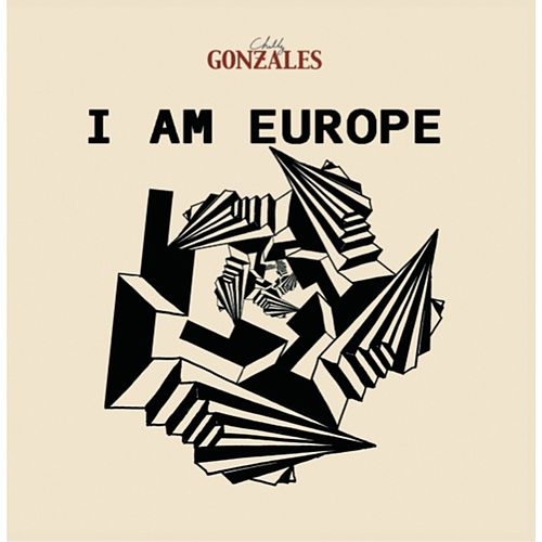 I Am Europe by Chilly Gonzales