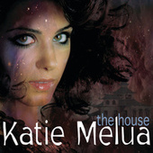 Play & Download The House by Katie Melua | Napster