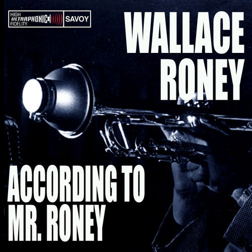 Play & Download According To Mr. Roney by Wallace Roney | Napster