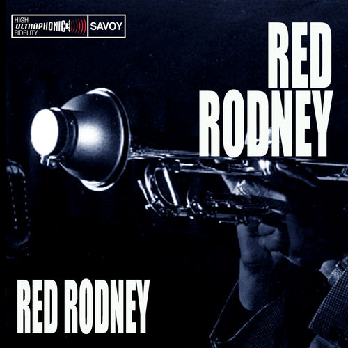 Play & Download Red Rodney by Red Rodney | Napster