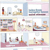 Play & Download Tales from Turnpike House by Saint Etienne | Napster