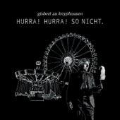 Play & Download Hurra! Hurra! So nicht. by Gisbert Zu Knyphausen | Napster
