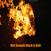 Play & Download Hot Sounds Rock'n'Roll by Various Artists | Napster
