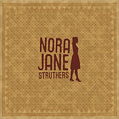 Play & Download Nora Jane Struthers by Nora Jane Struthers | Napster