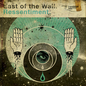 Play & Download Ressentiment by East Of The Wall | Napster