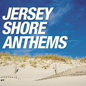 Jersey Shore Anthems by Various Artists