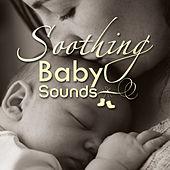 Play & Download Soothing Baby Sounds by Kidzup | Napster