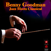 Jazz Meets Classical by Benny Goodman