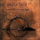 Play & Download When the River Took Flight by Paper Bird | Napster