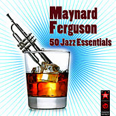 50 Jazz Essentials by Maynard Ferguson