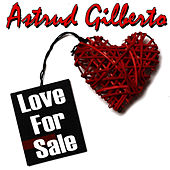 Play & Download Love For Sale by Astrud Gilberto | Napster