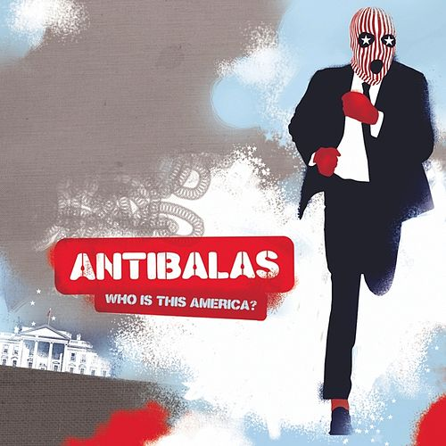 Who Is This America? by Antibalas