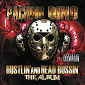 Hustlin' And Head Bussin by Pachino Dino