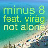 Play & Download Not Alone by Minus 8 | Napster