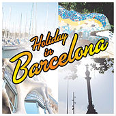 Holiday In Barcelona by Various Artists
