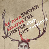 Play & Download Smoke The Monster Out Club Versions by Damian Lazarus | Napster