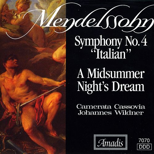 Play & Download Mendelssohn: Symphony No. 4, 'Italian' / A Midsummer Night's Dream (Excerpts) by Johannes Wildner | Napster