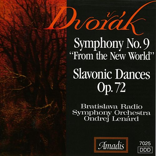 Play & Download Dvorak: Symphony No. 9, 'From the New World' / Slavonic Dances Nos. 9, 10, 15 and 16 by Ondrej Lenard | Napster