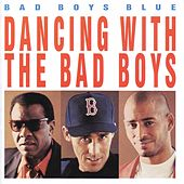 Dancing With The Bad Boys by Bad Boys Blue