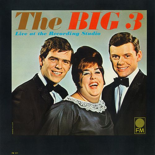 The Big 3 Live At The Recording Studio by The Big Three