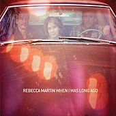 Play & Download When I Was Long Ago by Rebecca Martin | Napster