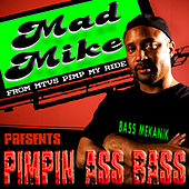 Mad Mike Presents Pimpin Ass Bass by Mike Banks