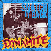 Dynamite by Snatch It Back