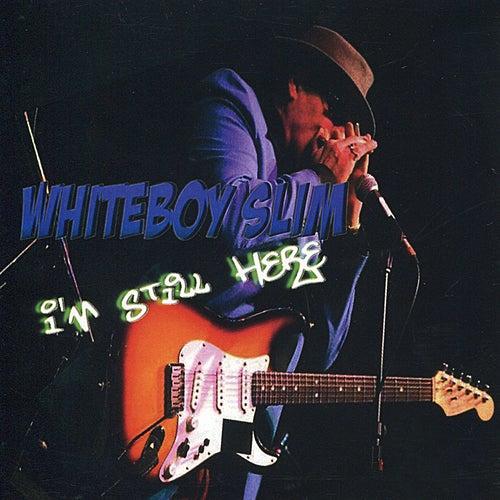 I'm Still Here by Whiteboy Slim