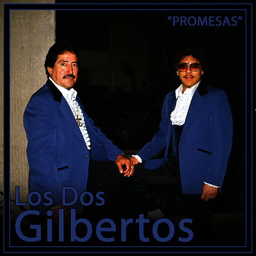 Play & Download Promesas by Los Dos Gilbertos | Napster