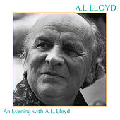 Play & Download An Evening With A.L. Lloyd by A.L. Lloyd | Napster