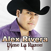 Play & Download Dime la Razon - Single by Alex Rivera | Napster