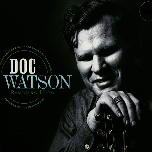 Play & Download Rambling Hobo by Doc Watson | Napster