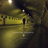 Play & Download Immortel by Dernière Volonté | Napster