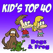 Kid's Top 40 by Dogs