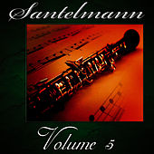 Santelmann, Vol. 5 of The Robert Hoe Collection by Us Marine Band