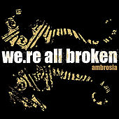 Play & Download Ambrosia - Single by We're All Broken | Napster