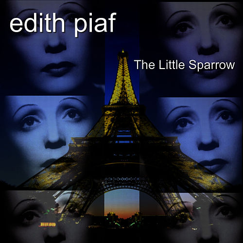 Play & Download The Little Sparrow by Edith Piaf | Napster