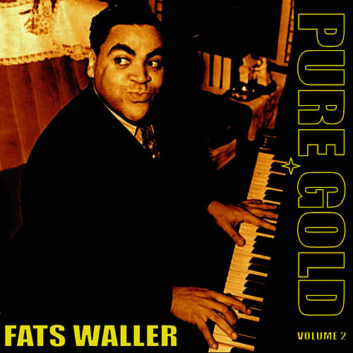 Pure Gold - Fats Waller, Vol. 2 by Fats Waller