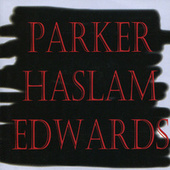 Parker / Haslam / Edwards by Evan Parker