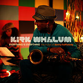 Play & Download Everything Is Everything: The Music of Donny Hathaway by Kirk Whalum | Napster
