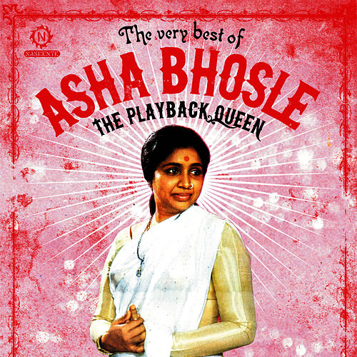 Play & Download The Playback Queen: The Very Best Of by Asha Bhosle | Napster