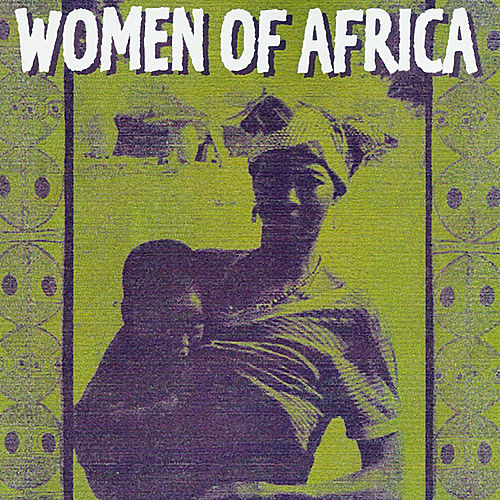 Play & Download Women Of Africa by Various Artists | Napster