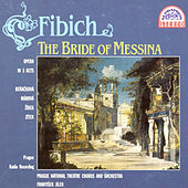 Fibich: The Bride of Messina by Various Artists