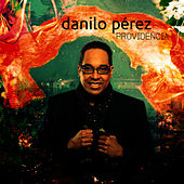 Play & Download Providencia by Danilo Perez | Napster