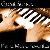 Great Songs - Piano Music Favorites by Piano Music Songs