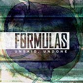 Play & Download Unsaid, Undone by Formulas | Napster