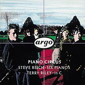 Reich: Six Pianos/Riley: in C by Piano Circus